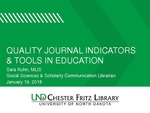 Quality Journal Indicators & Tools in Education by Sara K. Kuhn