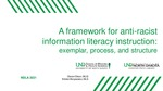 A framework for anti-racist information literacy instruction: exemplar, process, and structure