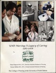 UND Nursing: A Legacy of Caring, 1982-2008 by Diane Helgeson and Rennae Millette