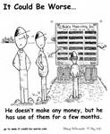 He doesn't make any money, but he has use of them for a few months. by Steve Edwards