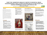 How The 'Abortion Miracle' Motif In Medieval Irish Hagiographies Structured Gender Roles In Relation To Female Reproductivity And Sexual Sin by Lora Lynn Horner