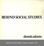 Behind Social Studies by Dennis Adams