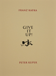 Franz Kafka, Give it Up—a suite of five prints: Image 1, Title Page