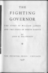 The Fighting Governor: the Story of William Langer and the State of North Dakota by John Holzworth, 1938 by John M. Holzworth