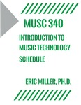 MUSC 340 Weekly Schedule by Eric B. Miller