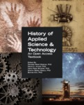 History of Applied Science & Technology: An Open Access Textbook by Danielle Mead Skjelver, David Arnold, Hans Peter Broedel, Sharon Bailey Glasco, Bonnie Kim, and Sheryl Dahm Broedel
