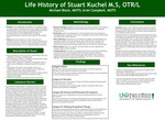 Life History of Stuart Kuchel M.S., ORT/L by Michael Black and Ariel Campbell