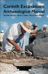 Corinth Excavations Archaeological Manual by Guy D.R. Sanders, Sarah A. James, and Alicia Carter Johnson