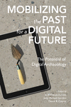 Mobilizing the Past: The Potential of Digital Archaeology