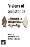 Visions of Substance: 3D Imaging in Mediterranean Archaeology