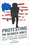 Protesting on Bended Knee: Race, Dissent and Patriotism in 21st Century America