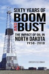 Sixty Years of Boom and Bust: The Impact of Oil in North Dakota, 1958-2018