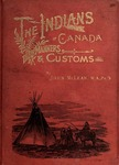 The Indians of Canada: Their Manners and Customs by John McLean M.A., Ph.D.