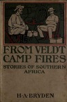 From Veldt Camp Fires Stories of South Africa
