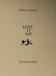 Franz Kafka, Give it Up—a suite of five prints: Image 1, Title Page by Peter Kuper