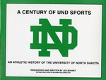 A Century of UND Sports: an Athletic History of the University of North Dakota