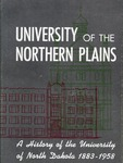 University of the Northern Plains: a History of the University of North Dakota, 1883-1958